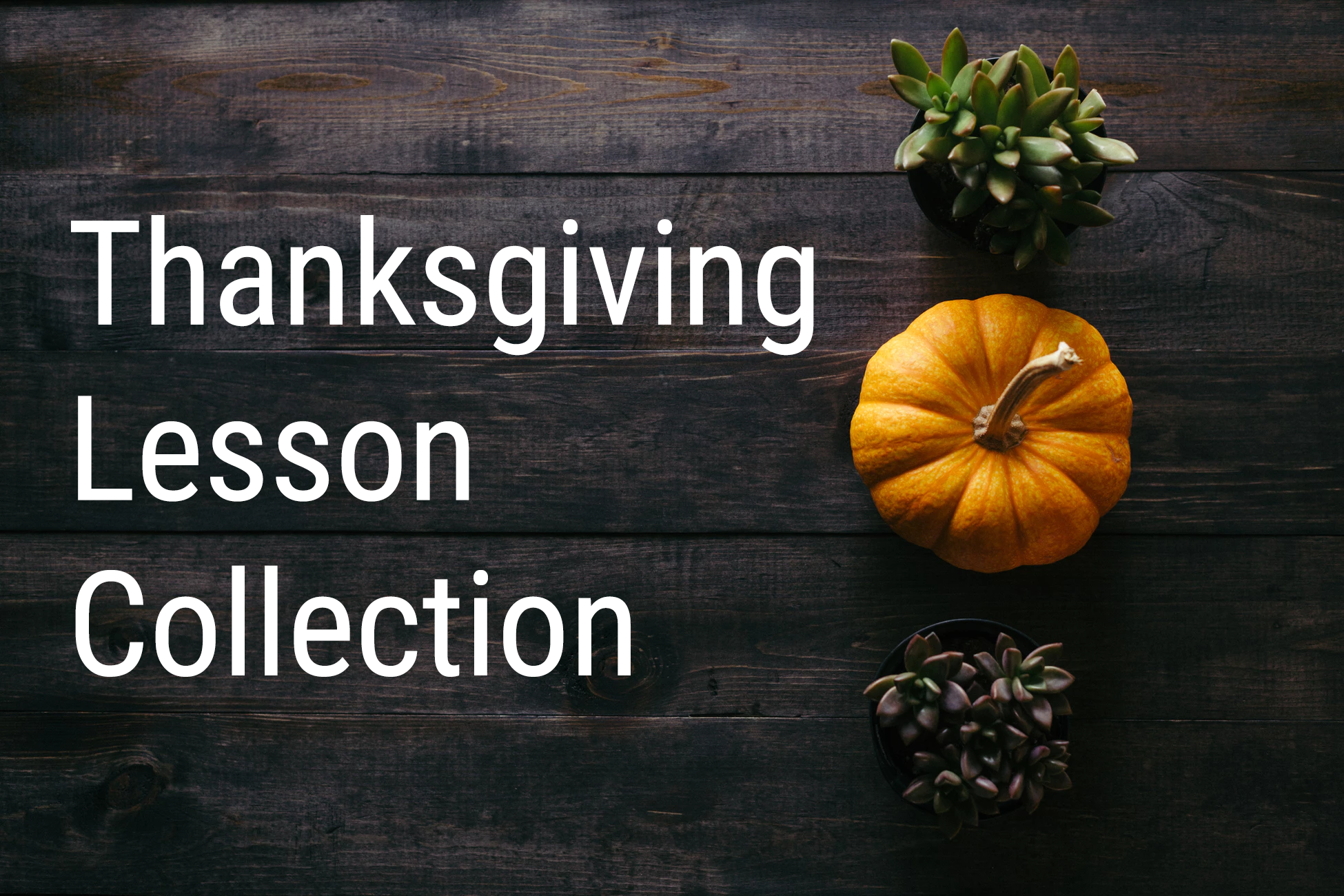 Thanksgiving Lesson Collection